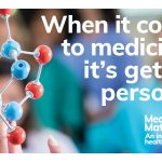 When it comes to medicines, it's getting personal.